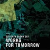 ELEVENTH DREAM DAY-Works For Tomorrow