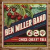 BEN MILLER BAND-Choke Cherry Tree