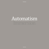 AUTOMATISM-Immersion