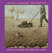 JACQUELINE, CRYSTAL/THE HONEY POT-We Fill In Forms And Mow The Lawns (black)