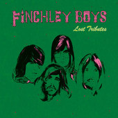 FINCHLEY BOYS-Lost Tributes