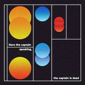 HERE THE CAPTAIN SPEAKING, THE CAPTAIN IS DEAD-s/t (light blue)