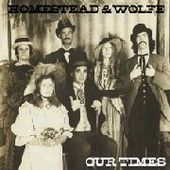 HOMESTEAD & WOLFE-Our time