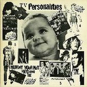 TELEVISION PERSONALITIES-Mummy You're Not Watching Me
