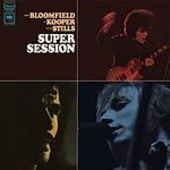 BLOOMFIELD, MIKE/AL KOOPER/STEPHEN STILLS-Super Session