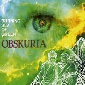 OBSKURIA-Burning Sea Of Green