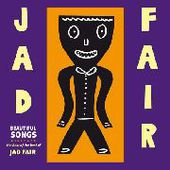 FAIR, JAD-Beautiful Songs: Best Of Jad fair