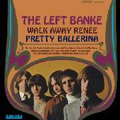 LEFT BANKE-Walk Away Renee/Pretty Ballerina