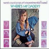 WEST COAST POP ART EXPERIMENTAL BAND-Where's my daddy