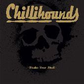 CHILLIHOUNDS-Shake Your Skull