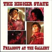 HIGHER STATE-Freakout At The Gallery