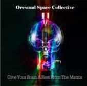 ORESUND SPACE COLLECTIVE-Give Your Brain A Rest From The Matrix (black)