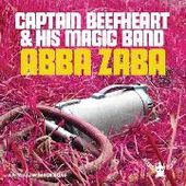 CAPTAIN BEEFHEART & HIS MAGIC BAND-Abba Zaba/Yellow Brick Road