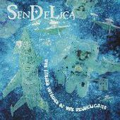 SENDELICA-The Fabled Voyages Of The Sendelicans