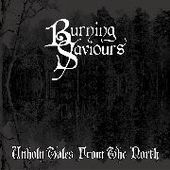 BURNING SAVIOURS-Unholy Tales From The North