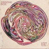 ORGONE BOX-Lone Park Tapes
