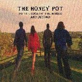 HONEY POT-To The Edge Of The World And Beyond