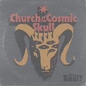 CHURCH OF THE COSMIC SKULL-Is Satan Real? (clear)