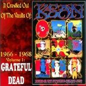 GRATEFUL DEAD-It Crawled Out Of The Vaults Of KSAN 1966-1968