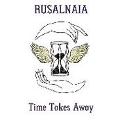 RUSALNAIA  FEAT. SHARRON KRAUS-Times Takes Away