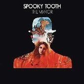 SPOOKY TOOTH-The Mirror