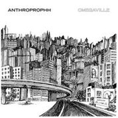 ANTHROPROPHH-Omegaville