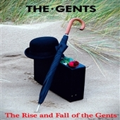 GENTS (UK)-Rise And Fall Of The Gents
