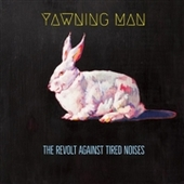YAWNING MAN-The Revolt Against Tired Noises (cornetto)