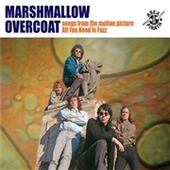 MARSHMALLOW OVERCOAT-Songs From The Motion Picture All You Need Is Fuzz