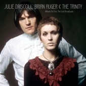 DRISCOLL, JULIE/BRIAN AUGER & THE TRINITY-Wheels On Fire: The Lost Broadcasts
