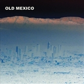 OLD MEXICO-s/t