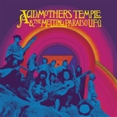 ACID MOTHERS TEMPLE & THE MELTING PARAISO U.F.O.-s/t