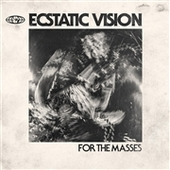 ECSTATIC VISION-For The Masses