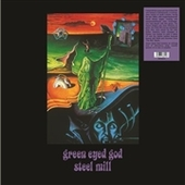 STEEL MILL-Green Eyed God