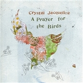 JACQUELINE, CRYSTAL-A Prayer For The Birds