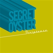 SECRET OYSTER-Striptease