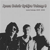 SPACE DEBRIS-Archive Volume 6 - Special Outtakes 2005-2008
