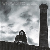 AIRPLANEMAN, MARGARET-Live At The Charles River Museum Of Industrie