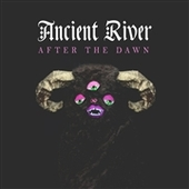 ANCIENT RIVER-After The Dawn