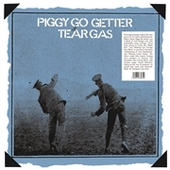 TEAR GAS-Piggy Go Getter