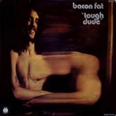 BACON FAT-Tough Dude