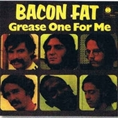 BACON FAT-Grease One For Me