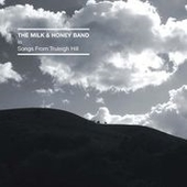 MILK AND HONEY BAND-Songs From Truleigh Hill