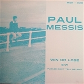 MESSIS, PAUL-Win Or Lose/Please Don't Tell Me