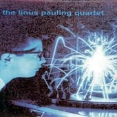 LINUS PAULING QUARTET-Ashes in the bong of God