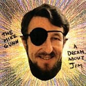 MIKE GUNN-A Dream About Jim
