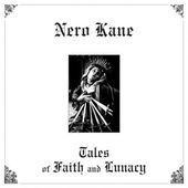NERO KANE-Tales Of Faith and Lunacy (clear)