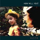 AZITA-How Will You?