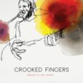 CROOKED FINGERS-Breaks in the Armor