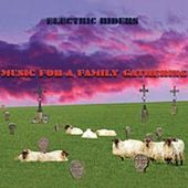 ELECTRIC RIDERS-Music for a family gathering